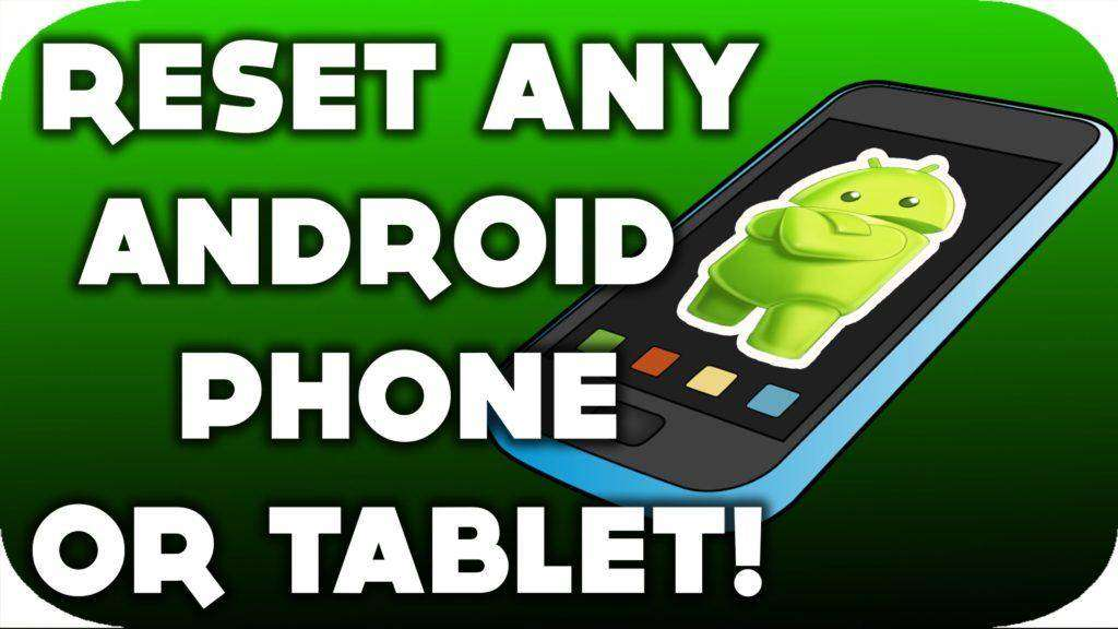 235 How To Reset ANY Android Phone or Tablet!
