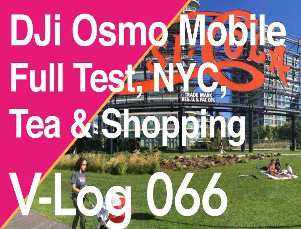 513 Dji Osmo Mobile Test and Review & Afternoon Tea and Shopping