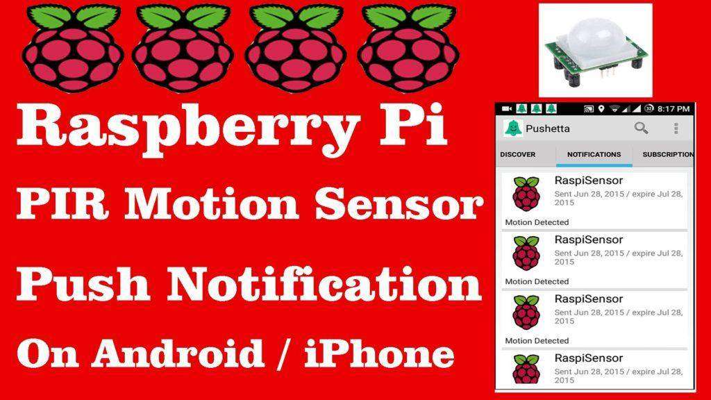 897 Raspberry Pi 2 | PIR Motion Sensor + Push Notification on Android iPhone