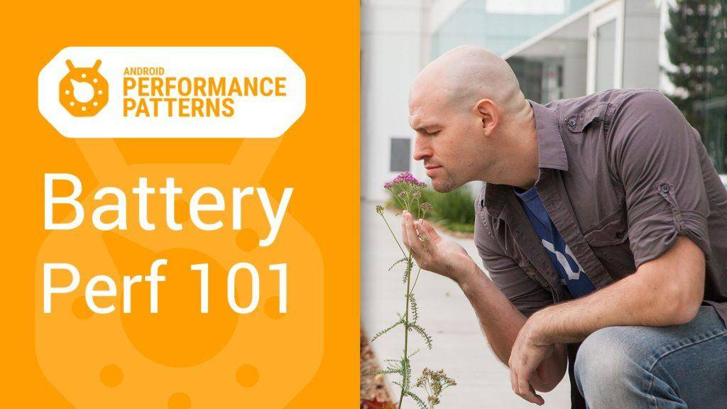 1161 Android Performance Patterns: Battery Performance 101