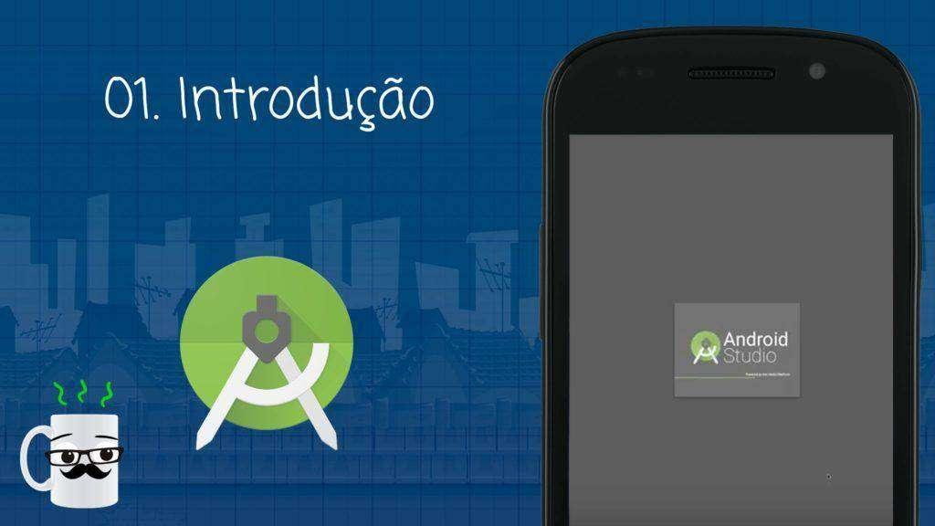 1406 Android Studio - Aula 01 - Introdução