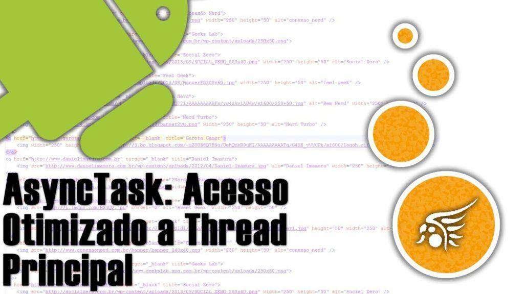 1656 AsyncTask no Android, Acesso a Thread Principal de Forma Otimizada