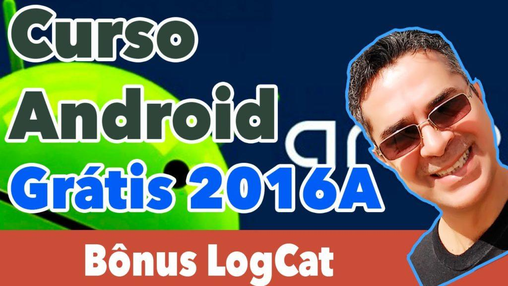 3189 Curso Android Gratuito 2016A - Bônus Usando o LogCat