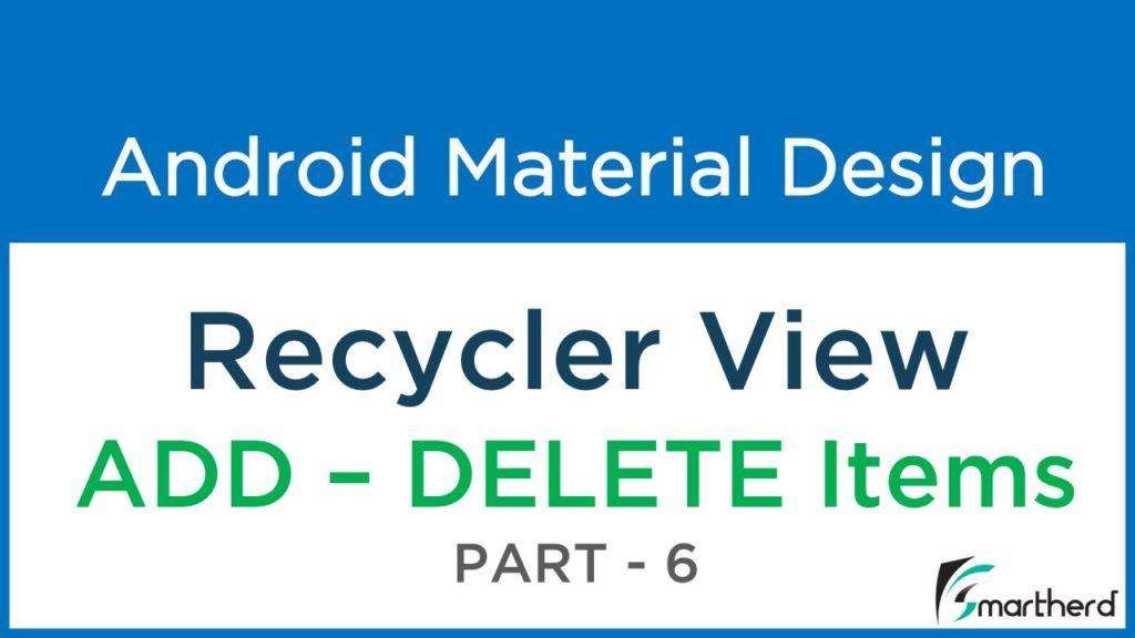 4118 #211 Android Recycler View: ADD & DELETE List Items: Material Design - Part - 6