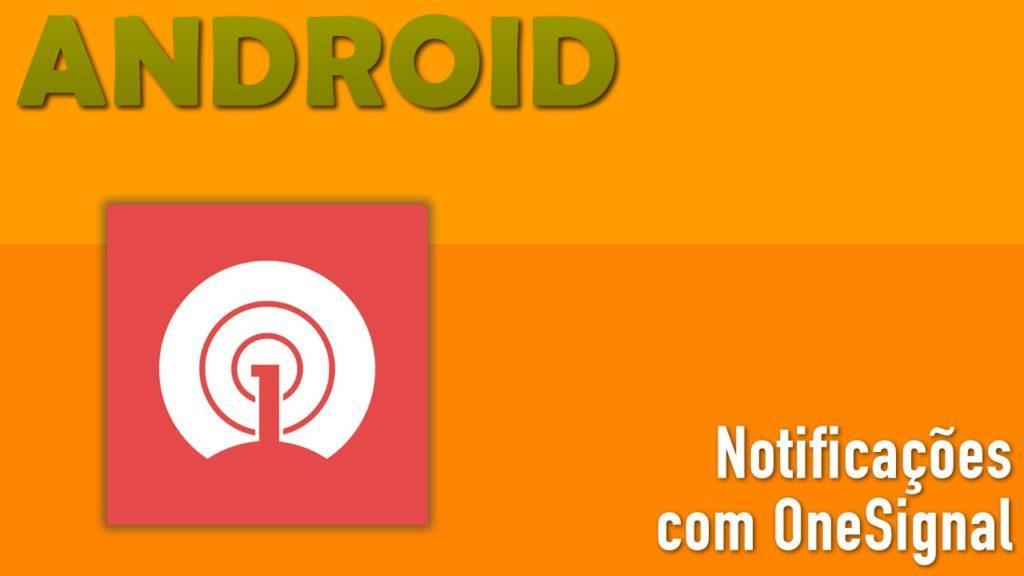 4340 OneSignal Para Notificações em Massa no Android