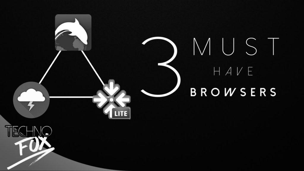 4485 3 MUST HAVE ANDROID BROWSERS