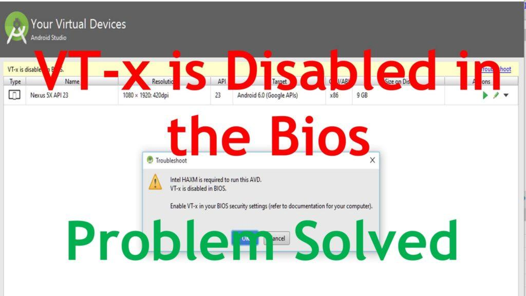 4542 VT-x is Disabled in The Bios Android Studio. [Solved Problem] How to Enable VT-x in the Bios?