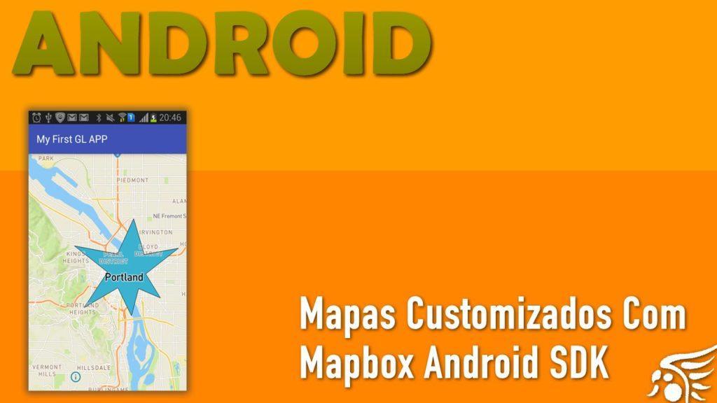 4558 Iniciando com Mapbox Android SDK - Parte 1