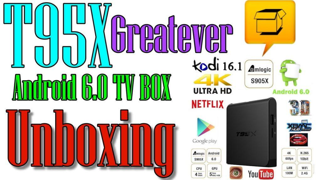 4579 T95X Greatever  TV Box Android 6.0 Unboxing and Overview